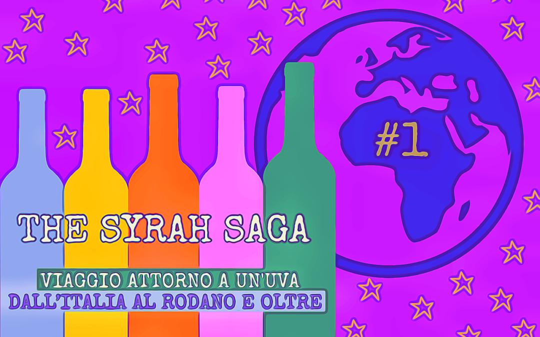The Syrah Saga #1: viaggio attorno a un'uva