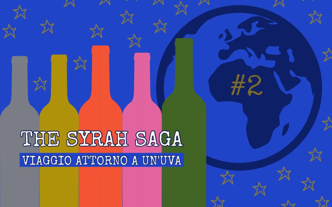 The Syrah Saga #2: viaggio attorno a un'uva